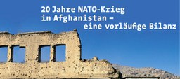 """""""20 Jahre NATO-Krieg in Afghanistan – eine vorläufige Bilanz"""""""