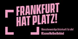 Frankfurt hat Platz - Gerade im Corona-Winter solidarisch an Geflüchtete und Wohnungslose denken