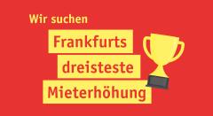 Gewinnspiel: Mietentscheid sucht die dreisteste Mieterhöhung Frankfurts