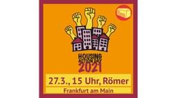 Housing Action Day  – europaweiter Aktionstag gegen Mietenwahnsinn und Verdrängung in Frankfurt